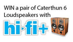 Win a pair of Caterthuns with HiFi+ Magazine